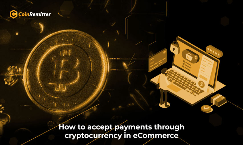 accept payments through cryptocurrency in eCommerce