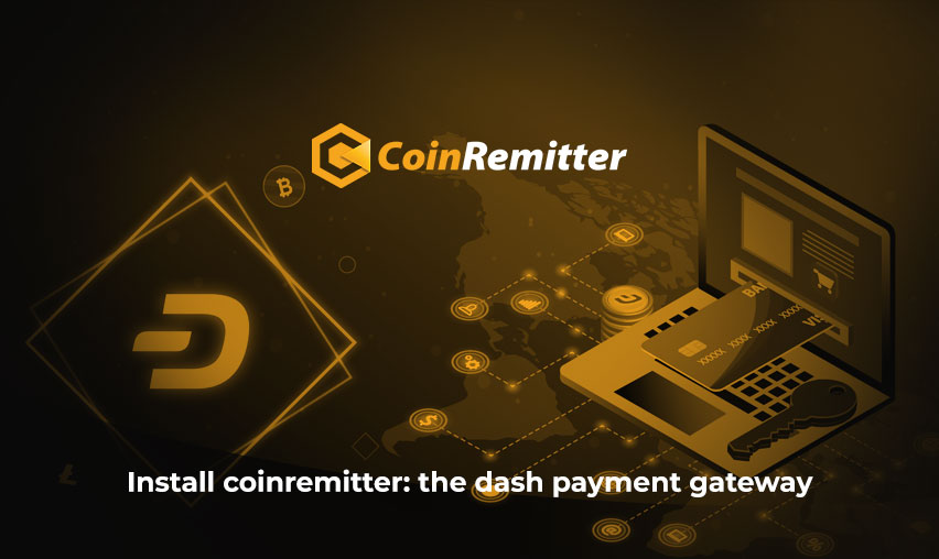 Install coinremitter the dash payment gateway