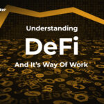 Understanding DeFi And It's Way Of Work