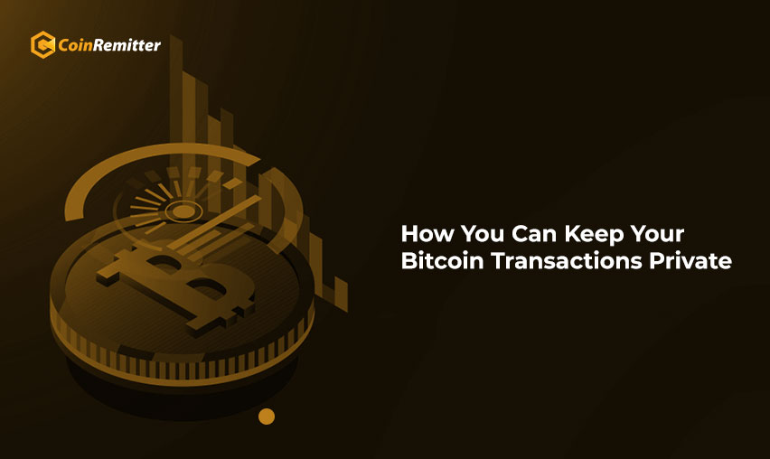 How To Keep Your Bitcoin Transactions Private