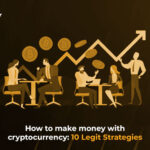 How to make money with cryptocurrency: 10 Legit Strategies