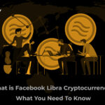What is Facebook Libra Cryptocurrency? What You Need To Know