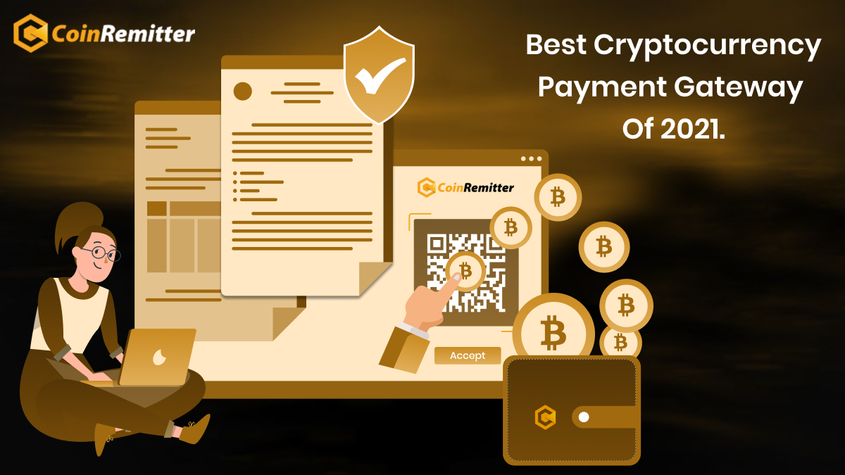 Best Cryptocurrency Payment Gateway Of 2021.